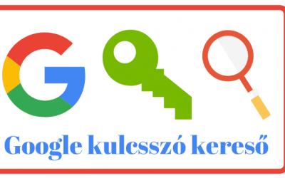 Google kulcsszó kereső használata kezdőknek